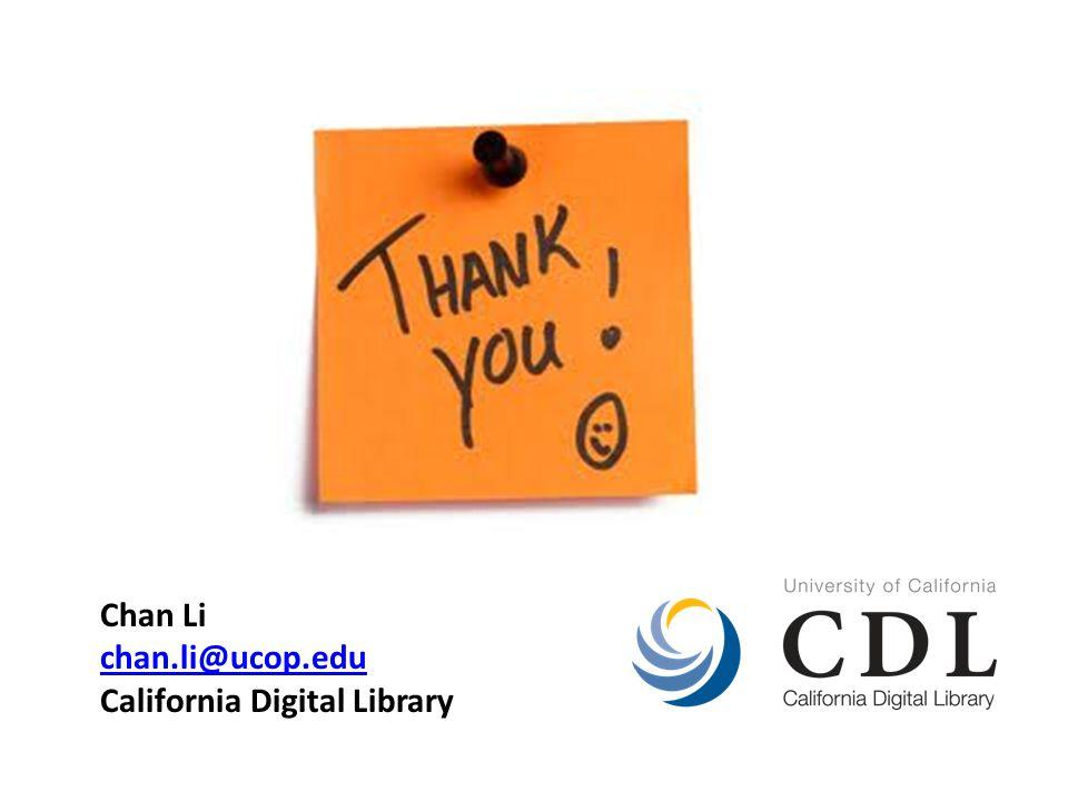 Chan Li chan.li@ucop.edu California Digital Library