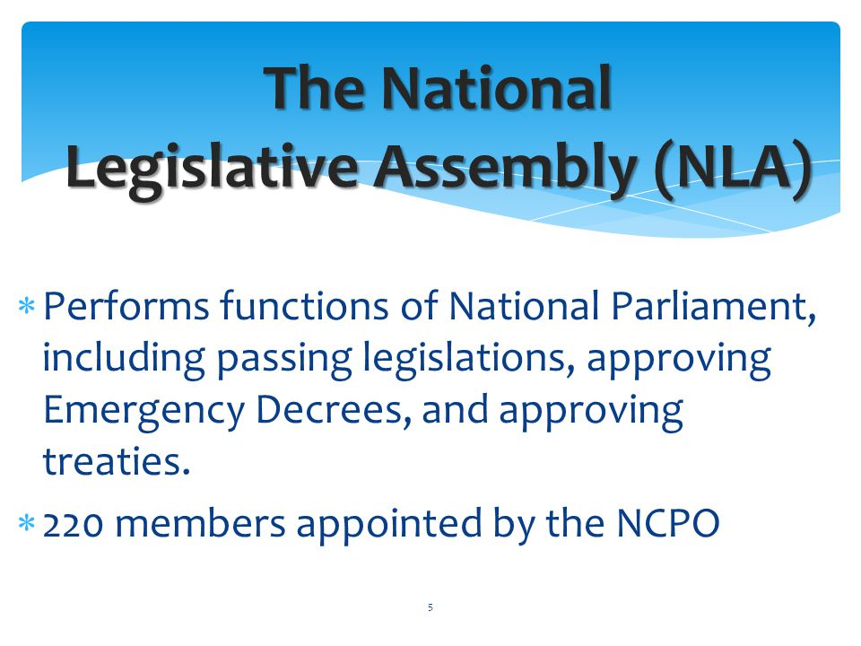  Performs functions of National Parliament, including passing legislations, approving Emergency Decrees, and approving treaties.