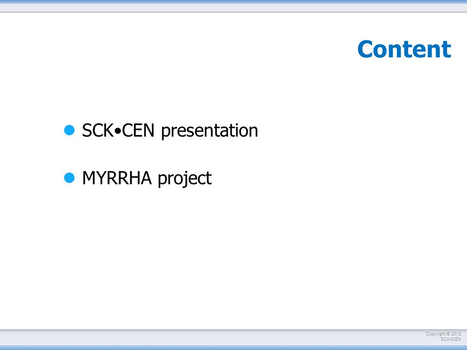 Copyright © 2012 SCKCEN MYRRHA Accelerator Challenge