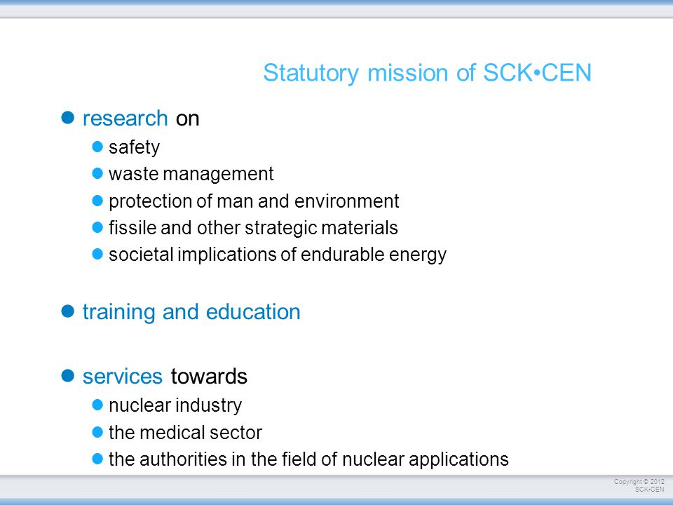 Copyright © 2012 SCKCEN Environment Health Safety Analyse Radiation Effects