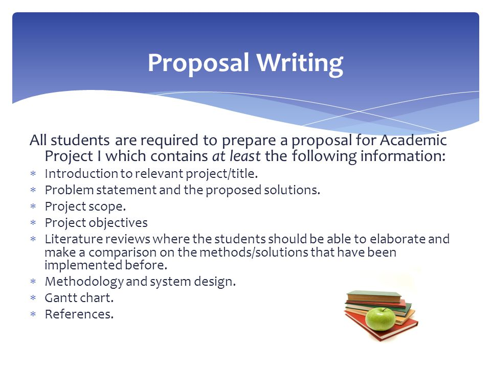 All students are required to prepare a proposal for Academic Project I which contains at least the following information:  Introduction to relevant p
