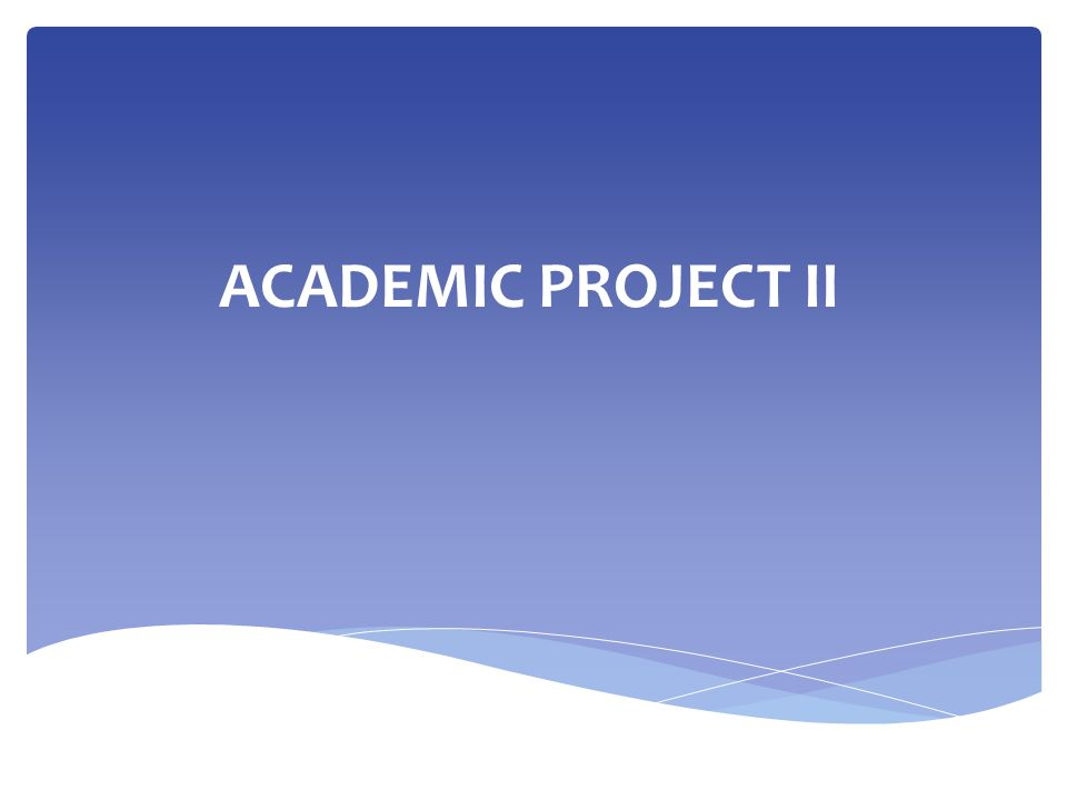 ACADEMIC PROJECT II