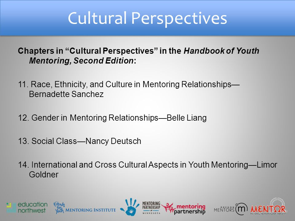 Cultural Perspectives Chapters in Cultural Perspectives in the Handbook of Youth Mentoring, Second Edition: 11.