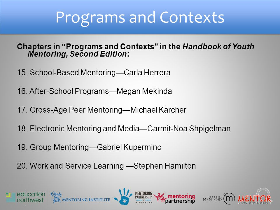 Programs and Contexts Chapters in Programs and Contexts in the Handbook of Youth Mentoring, Second Edition: 15.