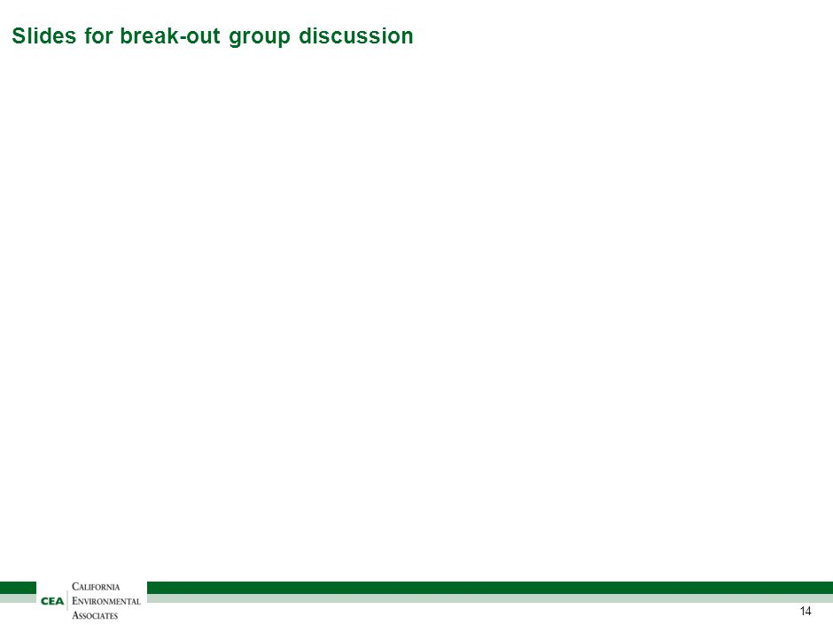 14 Slides for break-out group discussion