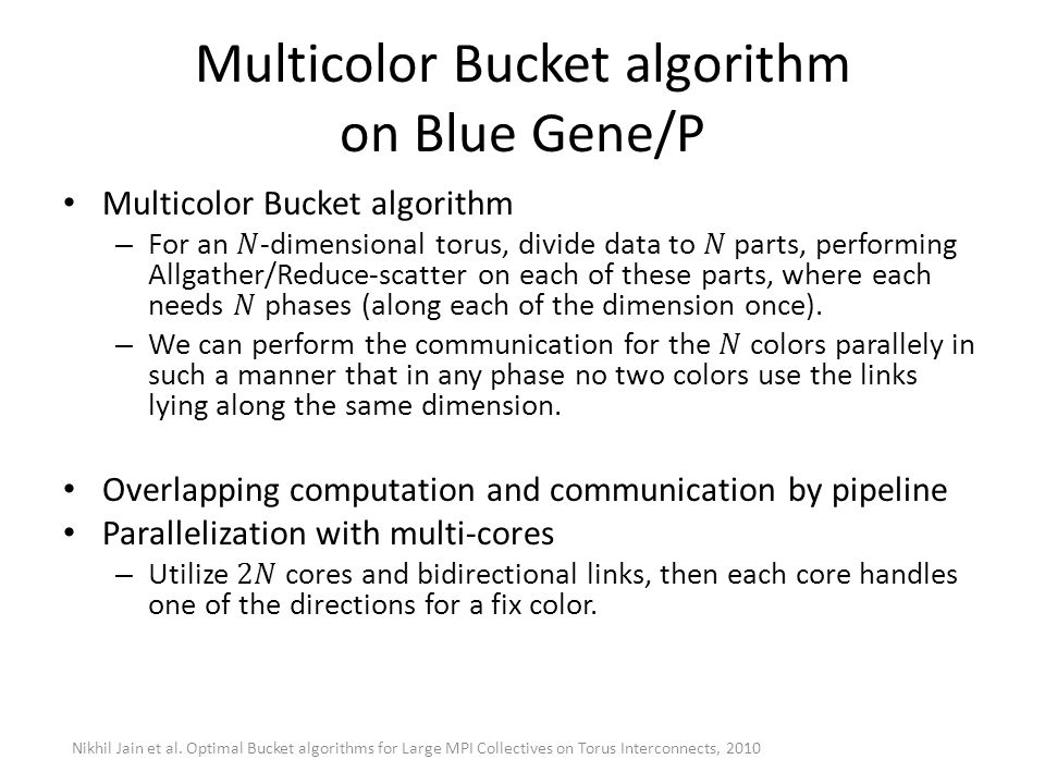 Multicolor Bucket algorithm on Blue Gene/P Nikhil Jain et al. Optimal Bucket algorithms for Large MPI Collectives on Torus Interconnects, 2010
