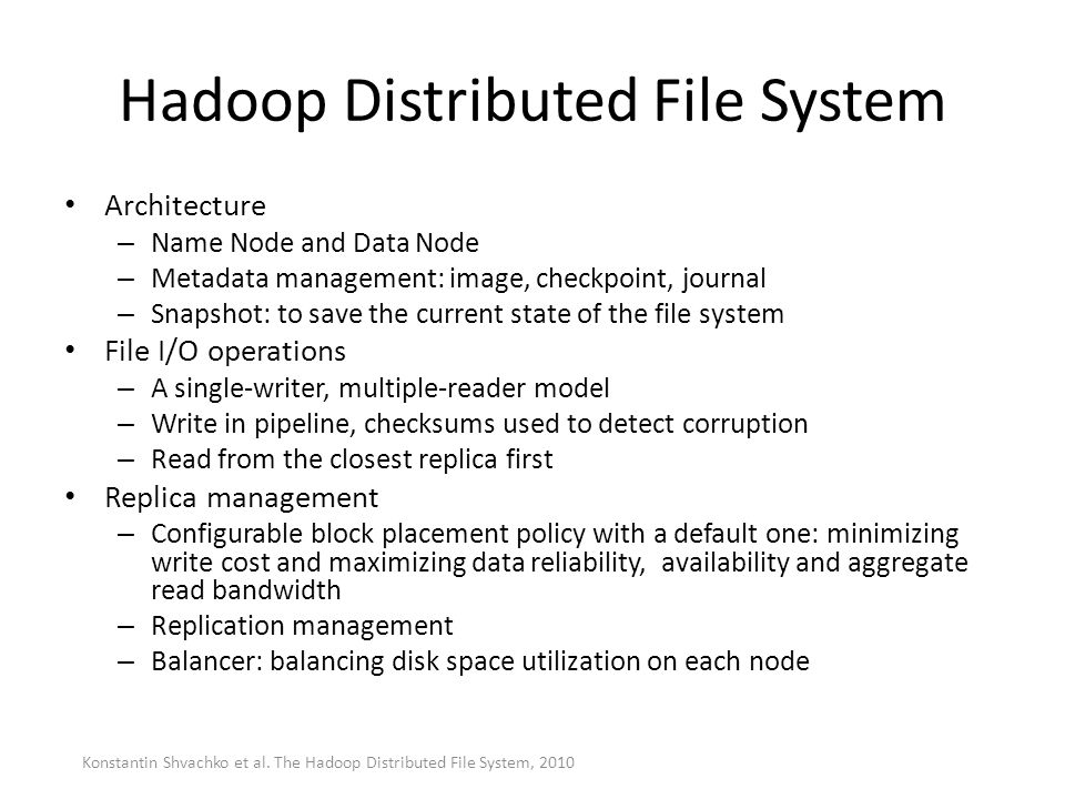 Hadoop Distributed File System Architecture – Name Node and Data Node – Metadata management: image, checkpoint, journal – Snapshot: to save the curren
