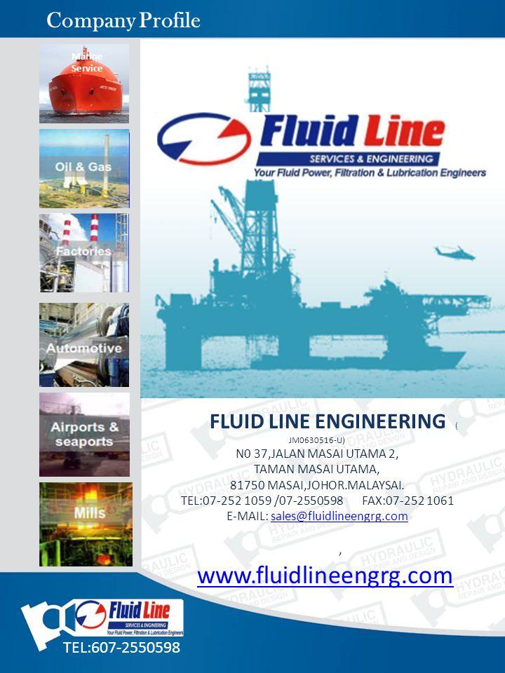 FLUID LINE ENGINEERING ( JM0630516-U) N0 37,JALAN MASAI UTAMA 2, TAMAN MASAI UTAMA, 81750 MASAI,JOHOR.MALAYSAI. TEL:07-252 1059 /07-2550598 FAX:07-252