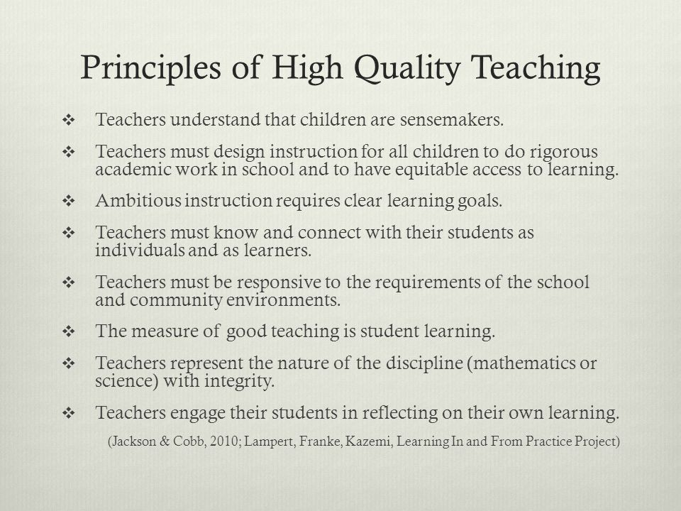 Principles of High Quality Teaching  Teachers understand that children are sensemakers.