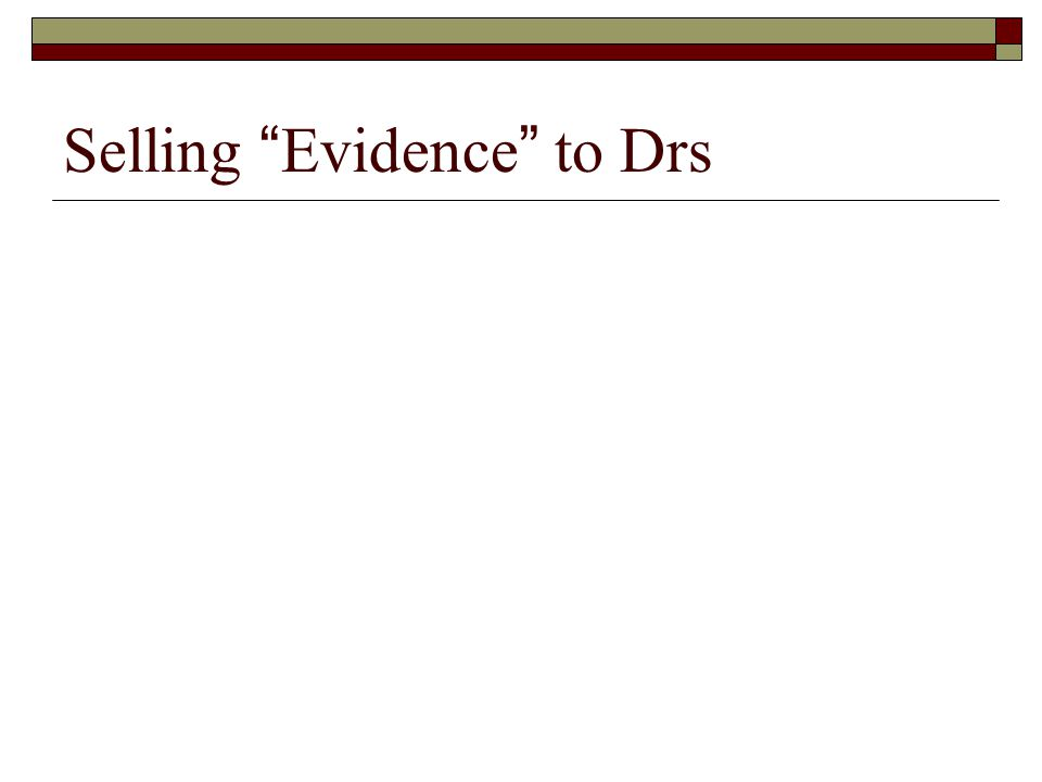 Selling Evidence to Drs
