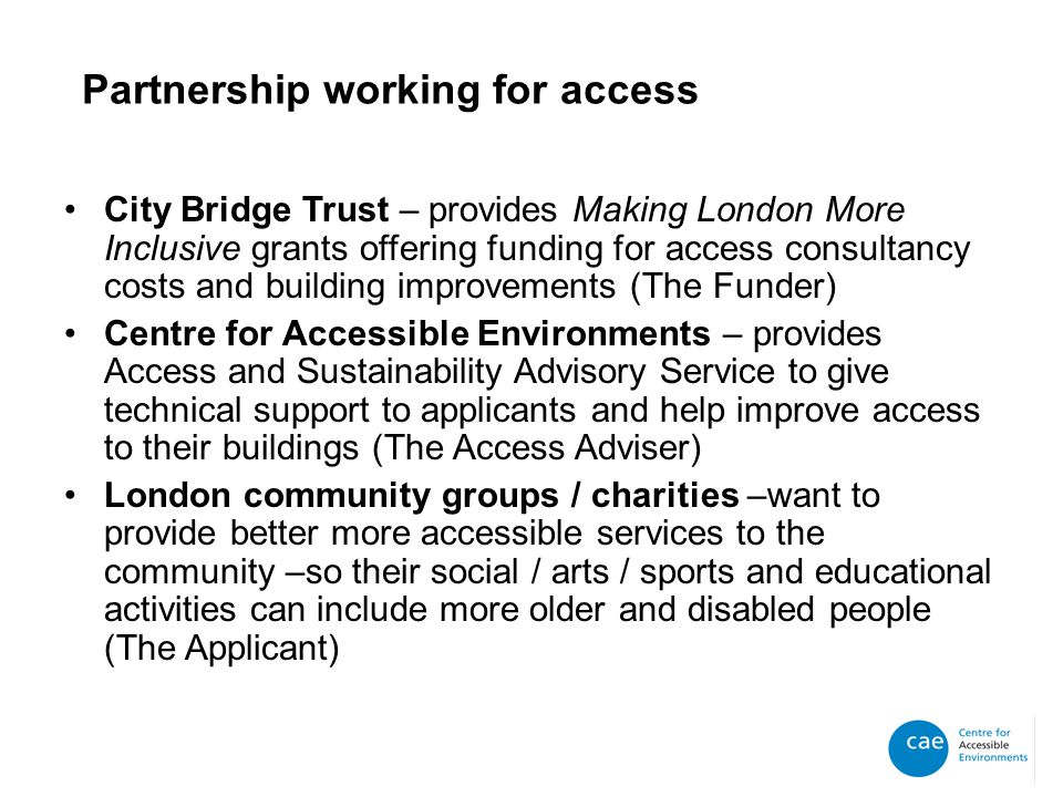 Aims of the programme There are significant barriers, physical or otherwise, that prevent disabled people from living lives that are as independent or fulfilling as they would like.