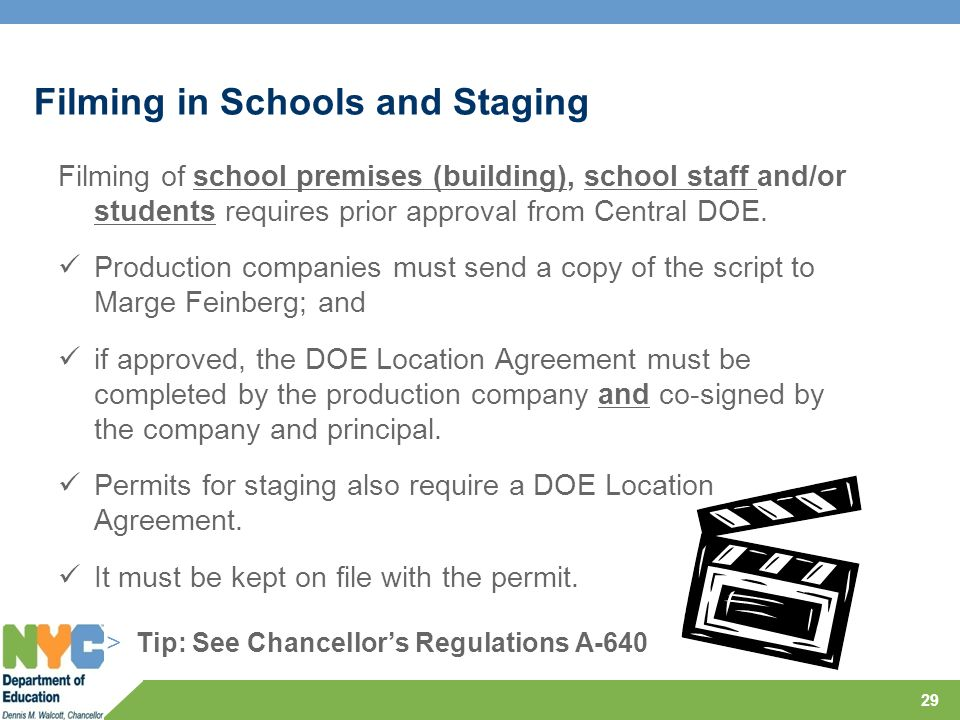 Filming in Schools and Staging Filming of school premises (building), school staff and/or students requires prior approval from Central DOE. Productio