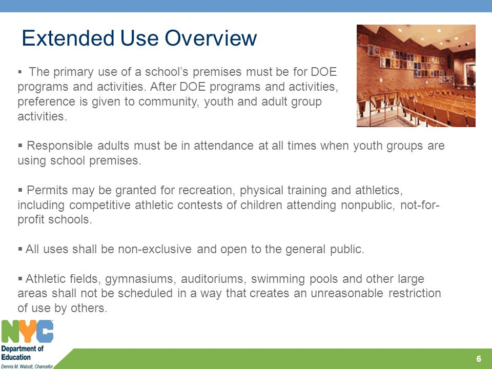 66  The primary use of a school's premises must be for DOE programs and activities.