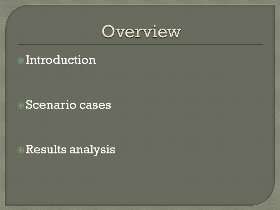  Introduction  Scenario cases  Results analysis