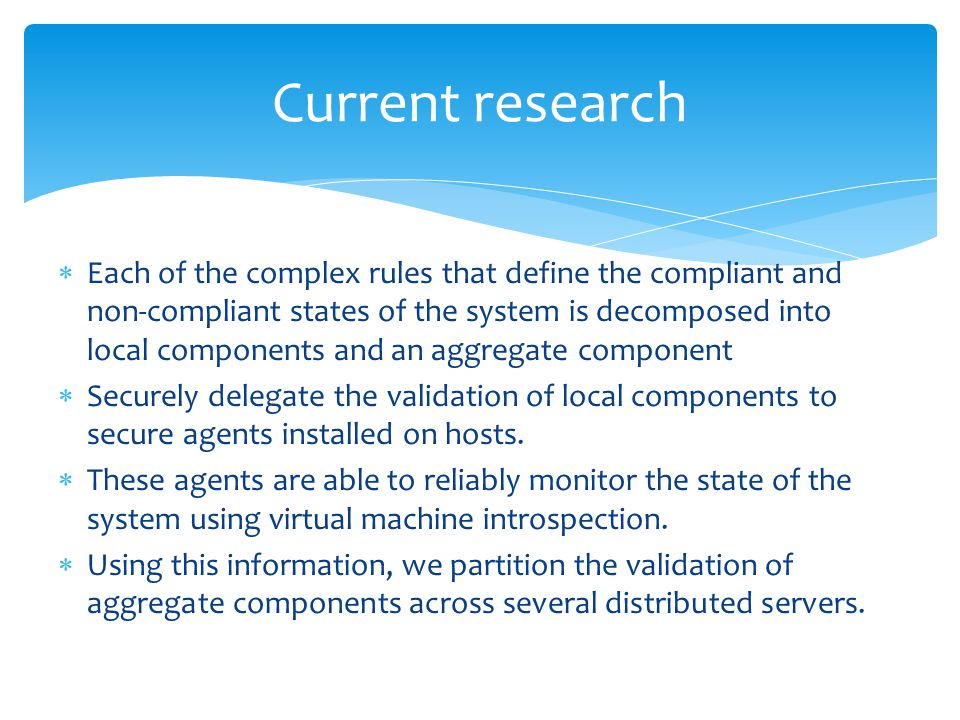  Each of the complex rules that define the compliant and non-compliant states of the system is decomposed into local components and an aggregate comp