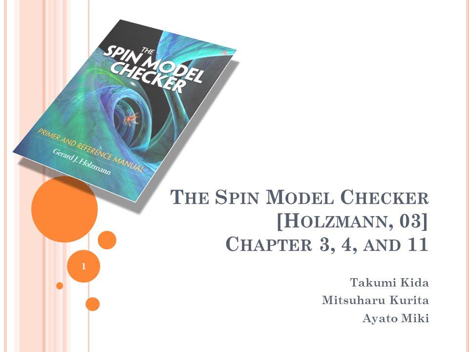 T HE S PIN M ODEL C HECKER [H OLZMANN, 03] C HAPTER 3, 4, AND 11 Takumi Kida Mitsuharu Kurita Ayato Miki 1