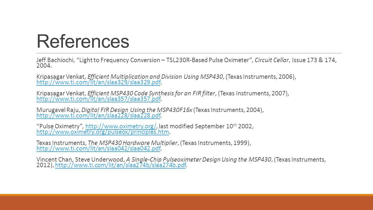"References Jeff Bachiochi, ""Light to Frequency Conversion – TSL230R-Based Pulse Oximeter"", Circuit Cellar, Issue 173 & 174, 2004. Kripasagar Venkat, E"