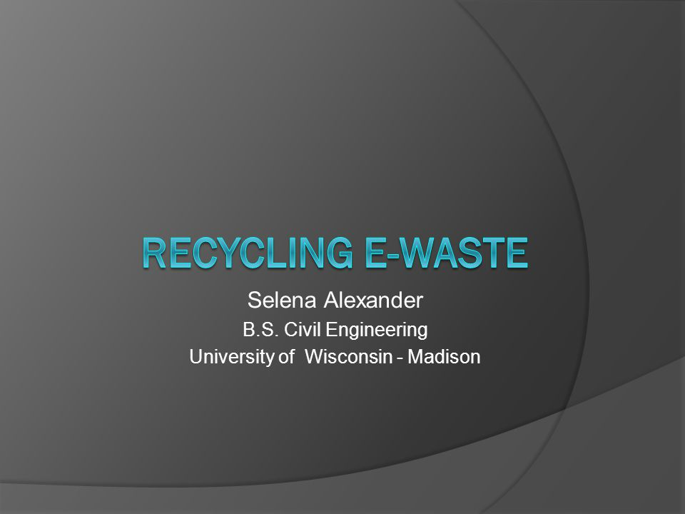 Selena Alexander B.S. Civil Engineering University of Wisconsin - Madison