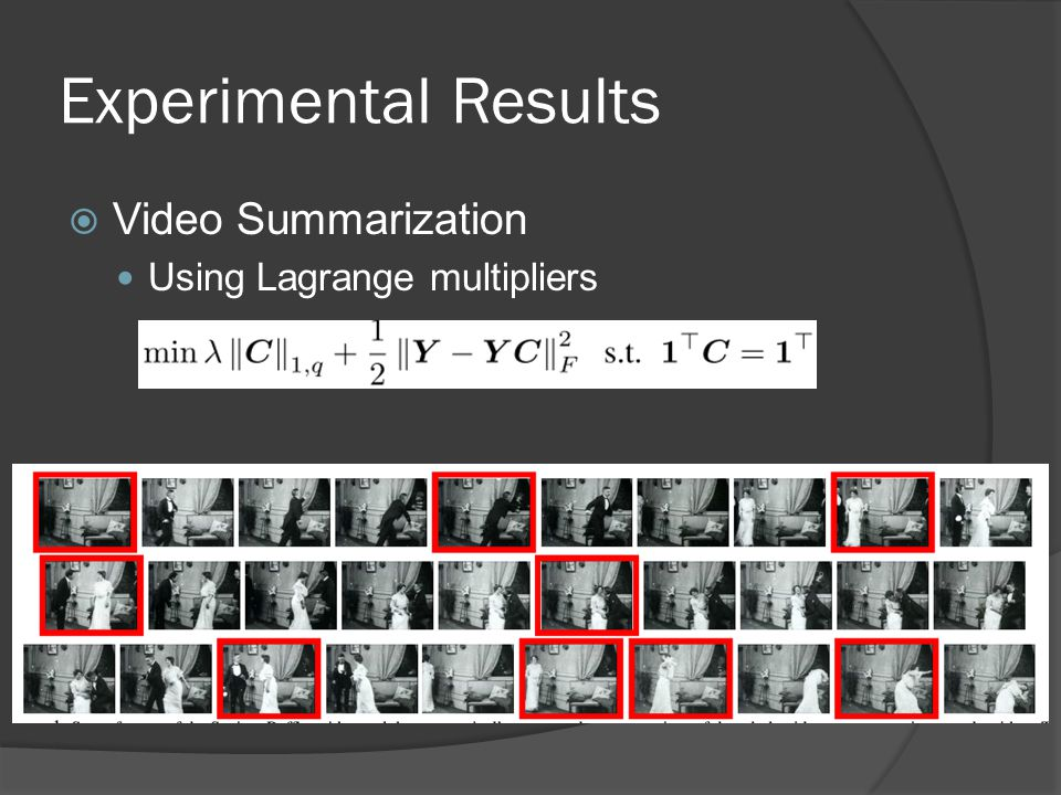 Experimental Results  Video Summarization Using Lagrange multipliers