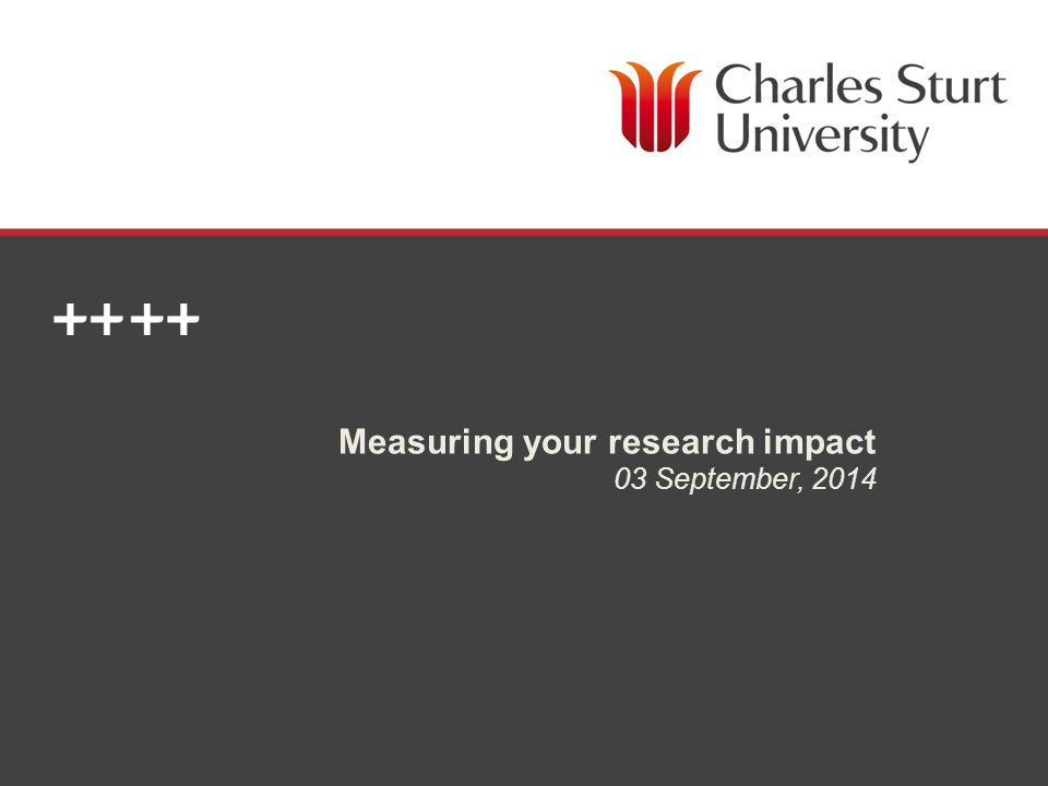 DIVISION OF LIBRARY SERVICES Measuring your research impact 03 September, 2014