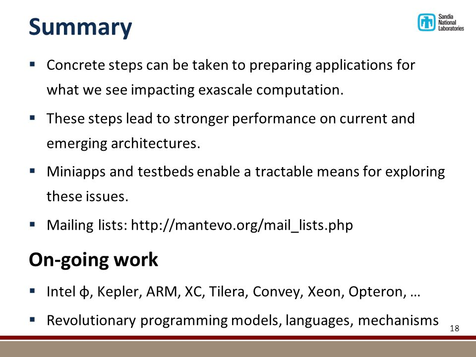 Summary  Concrete steps can be taken to preparing applications for what we see impacting exascale computation.