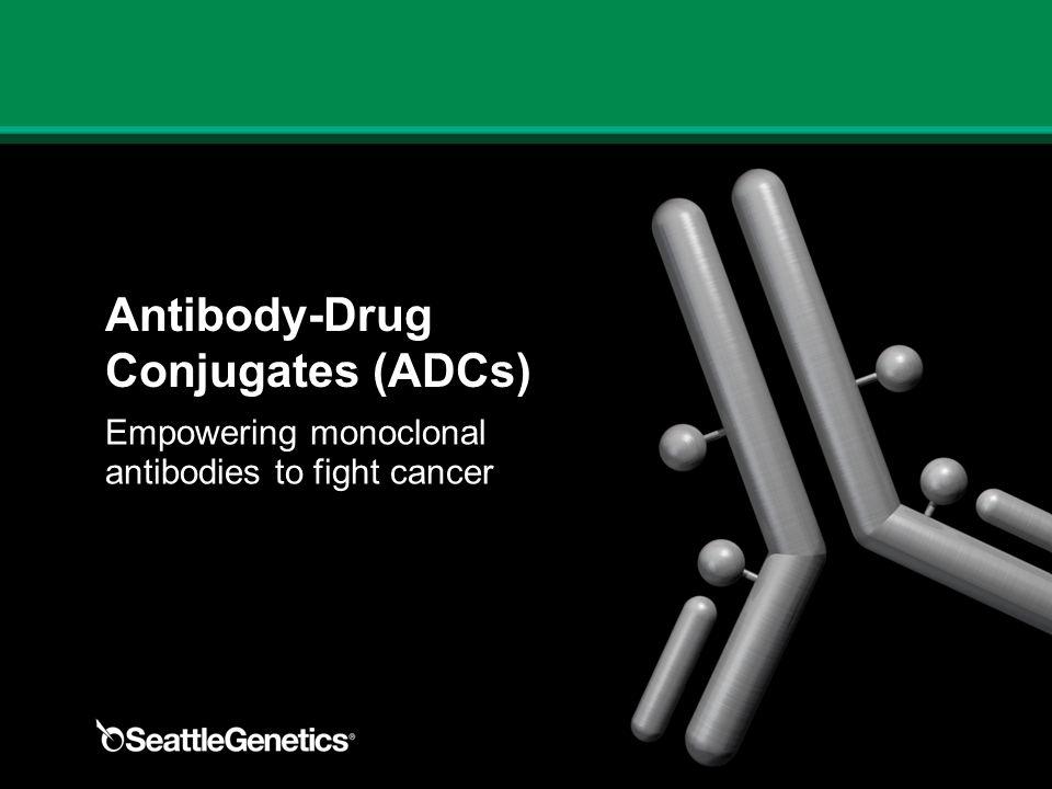 Antibody-Drug Conjugates (ADCs) Empowering monoclonal antibodies to fight cancer