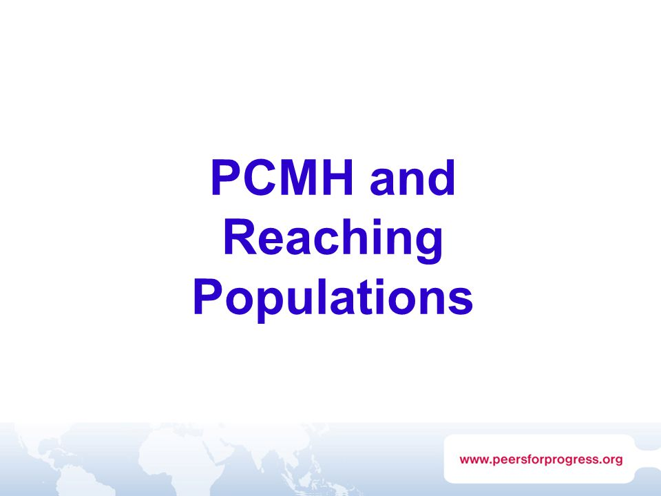 PCMH and Reaching Populations