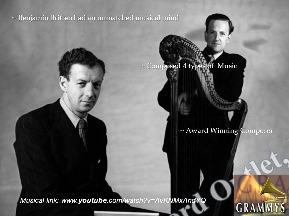 ~ Benjamin Britten had an unmatched musical mind ~ Award Winning Composer ~ Composed 4 types of Music Musical link: www.youtube.com/watch?v=AvKNMxAndYQ