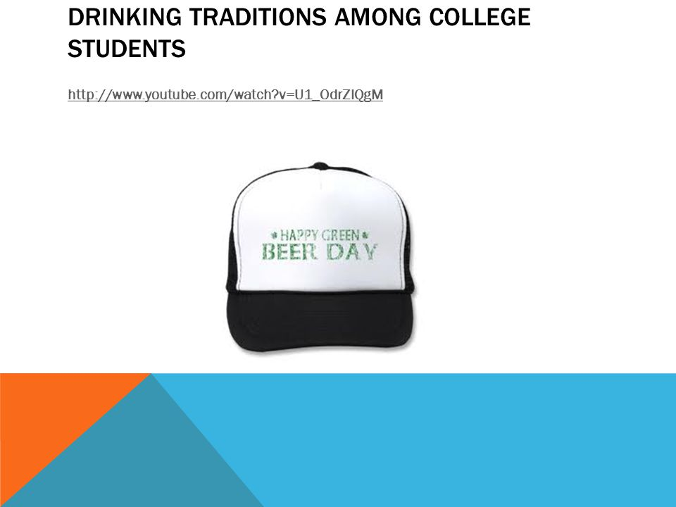 DRINKING TRADITIONS AMONG COLLEGE STUDENTS http://www.youtube.com/watch v=U1_OdrZlQgM