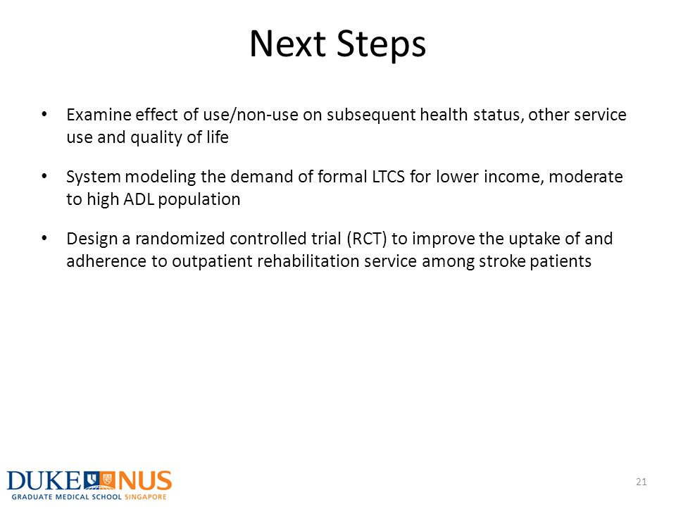 Next Steps Examine effect of use/non-use on subsequent health status, other service use and quality of life System modeling the demand of formal LTCS