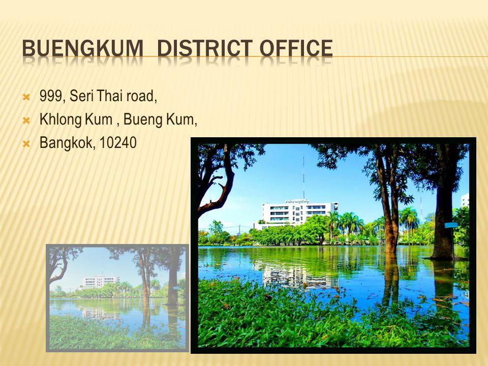  999, Seri Thai road,  Khlong Kum, Bueng Kum,  Bangkok, 10240