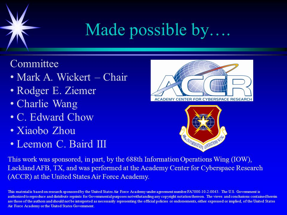 Made possible by…. Committee Mark A. Wickert – Chair Rodger E.