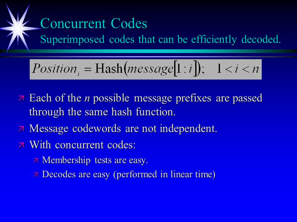 Concurrent Codes Superimposed codes that can be efficiently decoded.