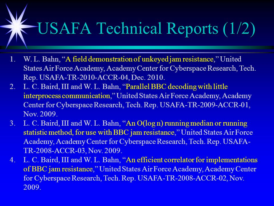 """USAFA Technical Reports (1/2) 1.W. L. Bahn, """"A field demonstration of unkeyed jam resistance,"""" United States Air Force Academy, Academy Center for Cyb"""