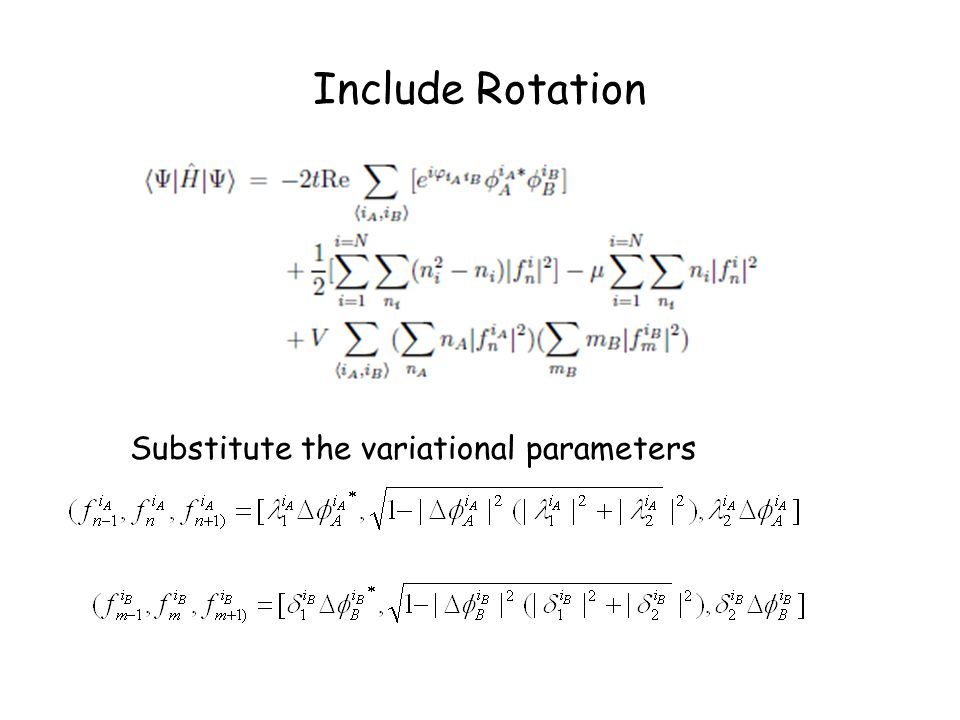Include Rotation Substitute the variational parameters