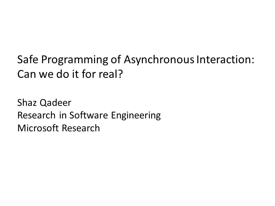 Safe Programming of Asynchronous Interaction: Can we do it for real.