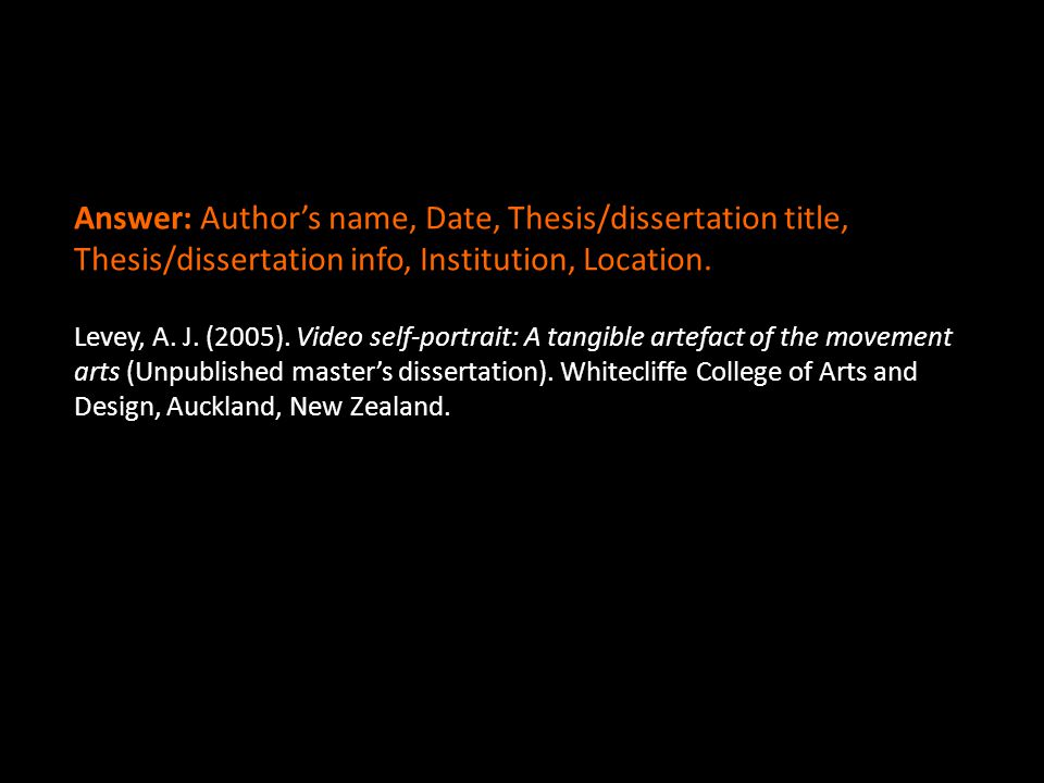 Levey, A. J. (2005). Video self-portrait: A tangible artefact of the movement arts (Unpublished master's dissertation). Whitecliffe College of Arts an