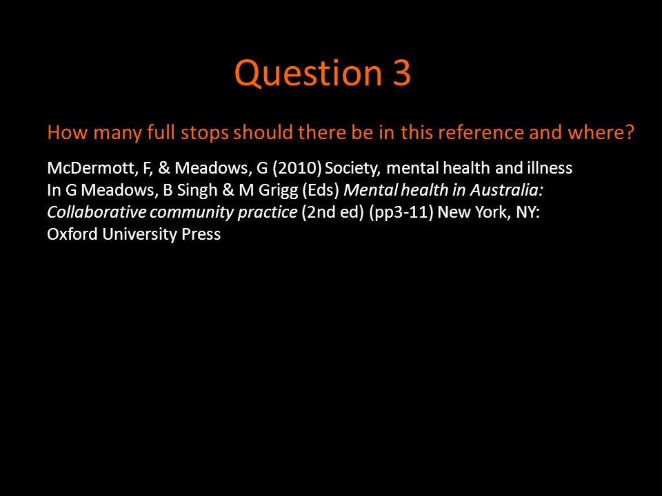 Answer: 11 (and one comma after the book editors) McDermott, F., & Meadows, G.