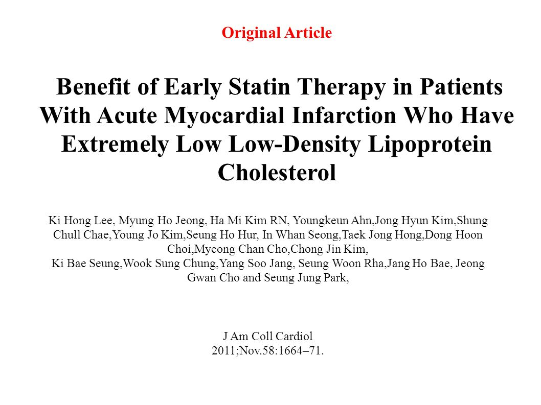 Original Article Benefit of Early Statin Therapy in Patients With Acute Myocardial Infarction Who Have Extremely Low Low-Density Lipoprotein Cholester
