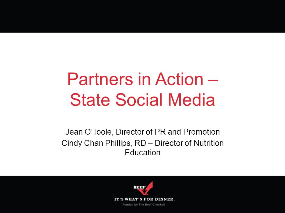 Partners in Action – State Social Media Jean O'Toole, Director of PR and Promotion Cindy Chan Phillips, RD – Director of Nutrition Education