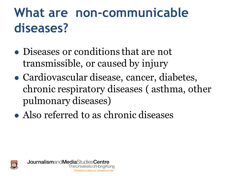 What are non-communicable diseases.