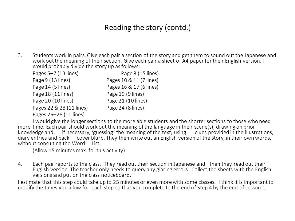 Reading the story (contd.) 3.Students work in pairs. Give each pair a section of the story and get them to sound out the Japanese and work out the mea