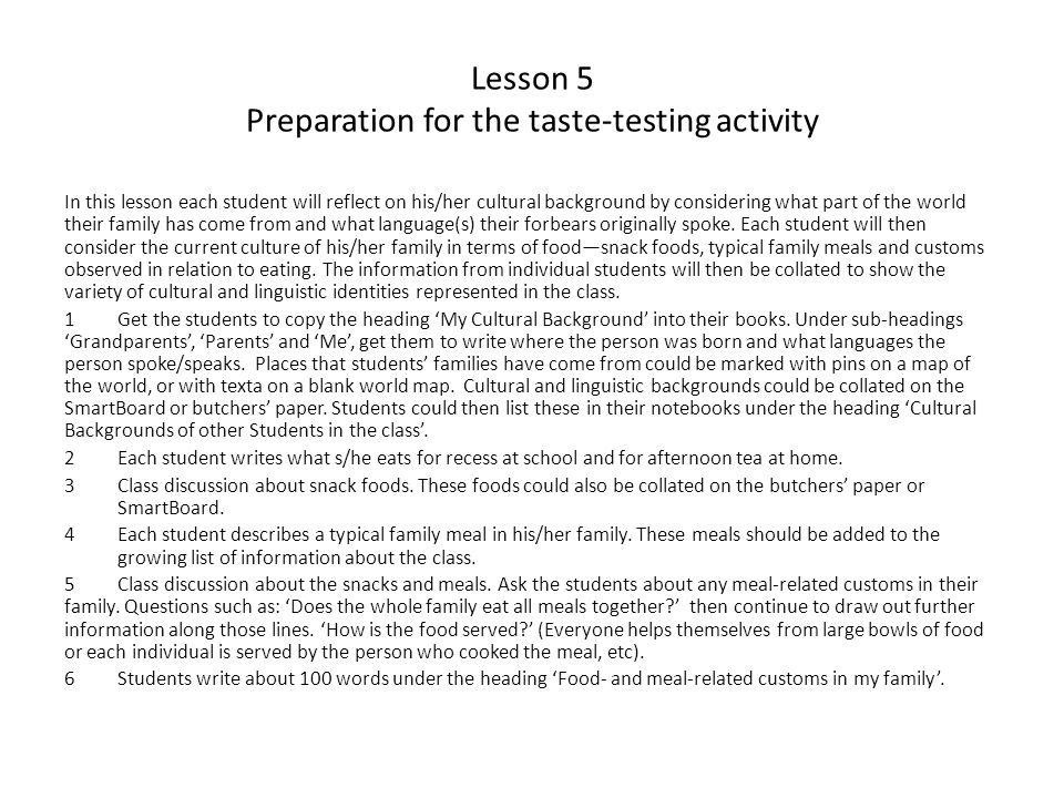 Lesson 5 Preparation for the taste-testing activity In this lesson each student will reflect on his/her cultural background by considering what part o