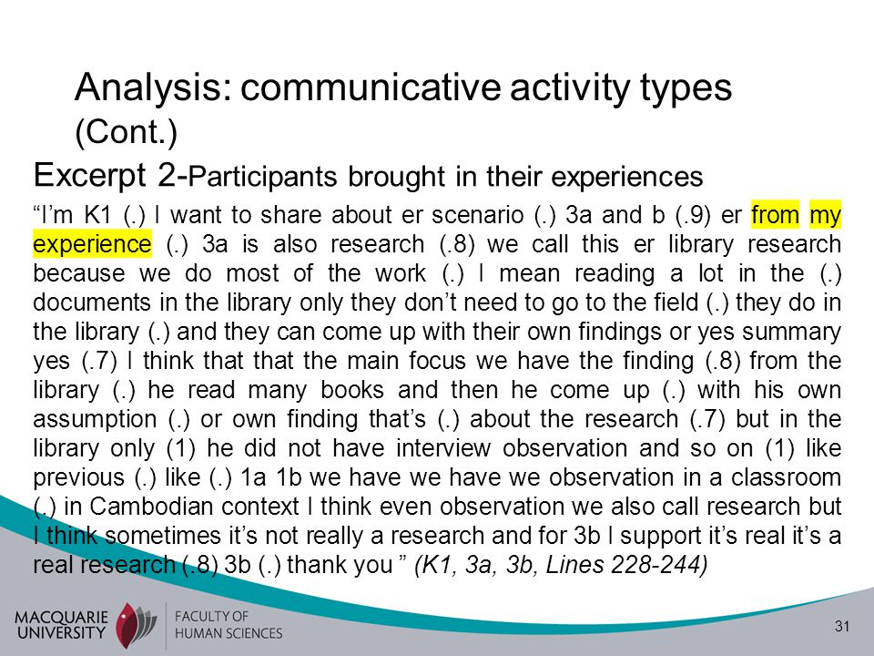 """31 Analysis: communicative activity types (Cont.) Excerpt 2- Participants brought in their experiences """"I'm K1 (.) I want to share about er scenario ("""