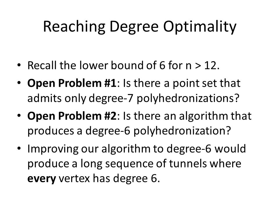 Reaching Degree Optimality Recall the lower bound of 6 for n > 12.
