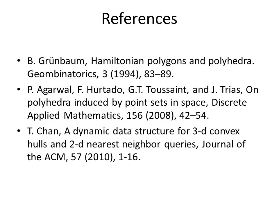 References B. Grünbaum, Hamiltonian polygons and polyhedra.