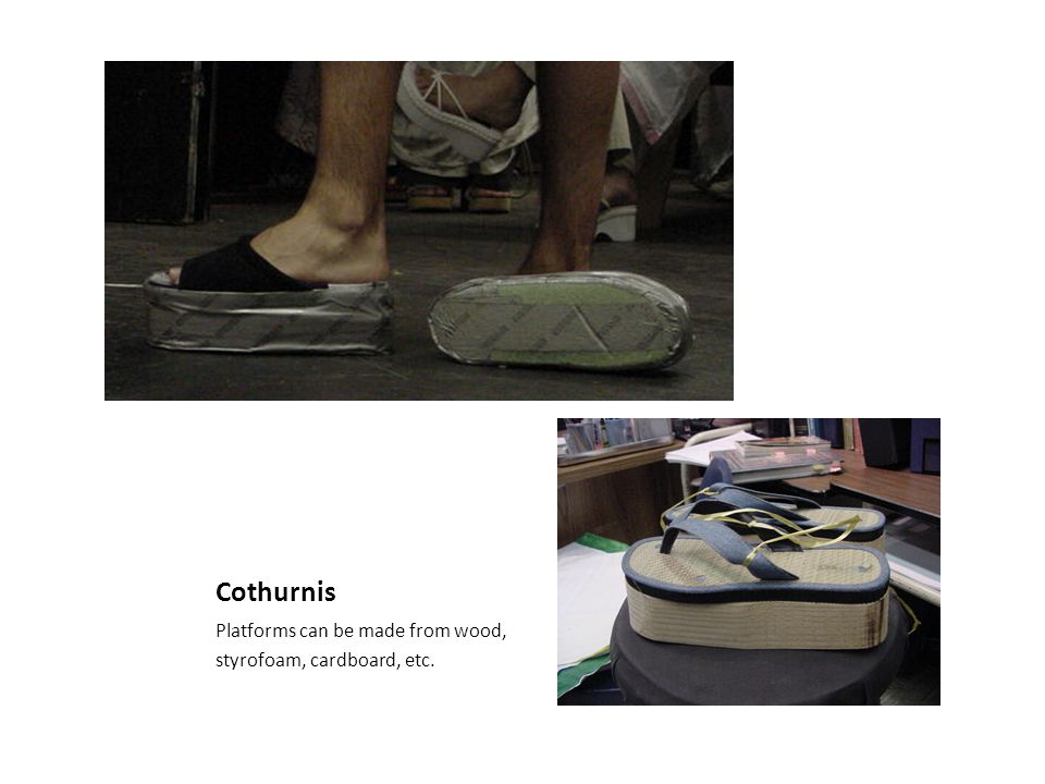 Cothurnis Platforms can be made from wood, styrofoam, cardboard, etc.