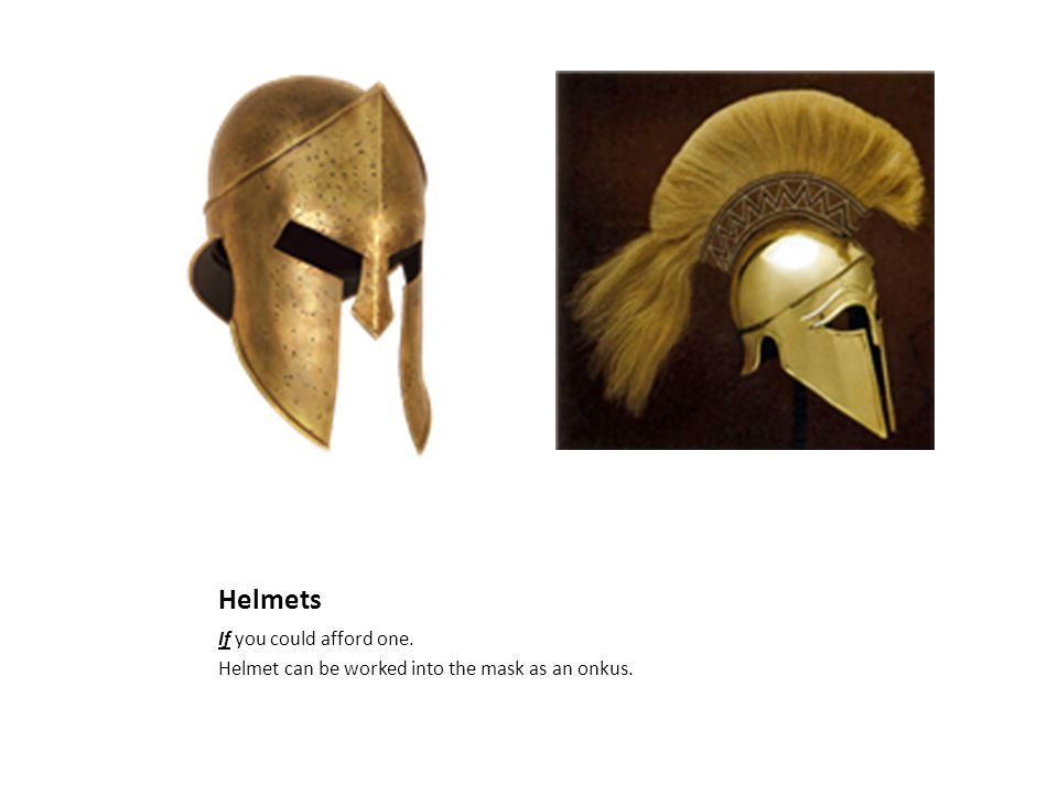 Helmets If you could afford one. Helmet can be worked into the mask as an onkus.