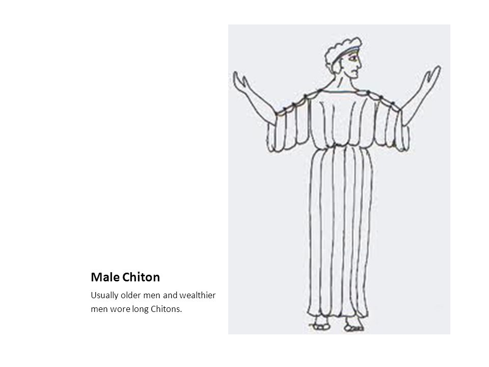 Male Chiton Shorter length worn by working class men, and younger, more active men.