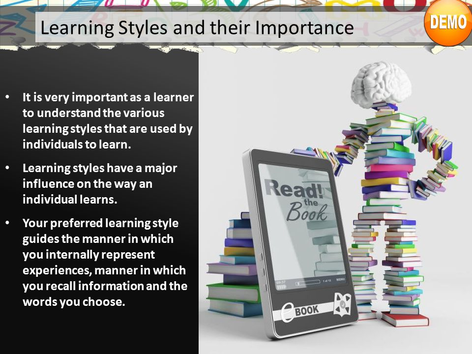 It is very important as a learner to understand the various learning styles that are used by individuals to learn.